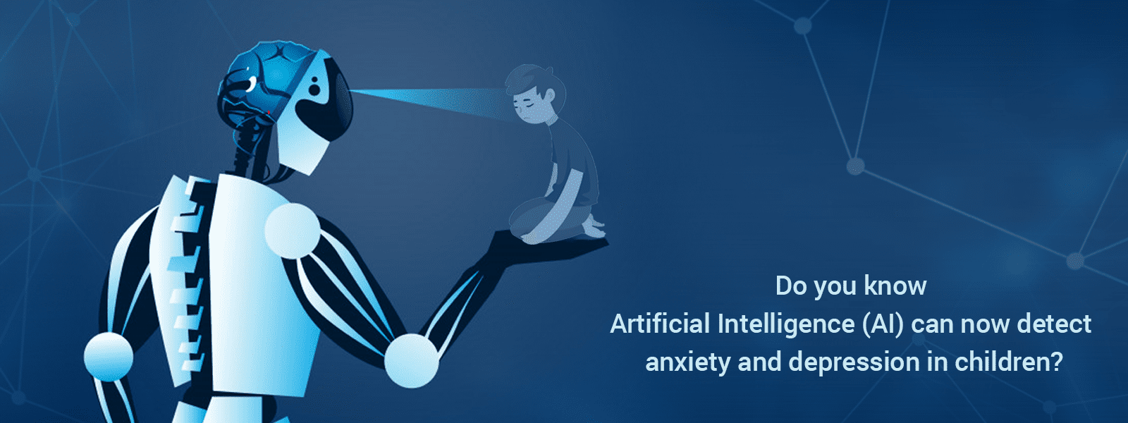 Do you know Artificial Intelligence (AI) can now detect anxiety and depression in children?